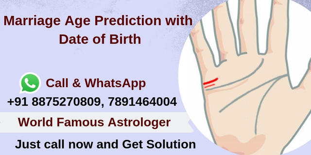 Marriage Age Prediction With Date Of Birth Call Now 08875270