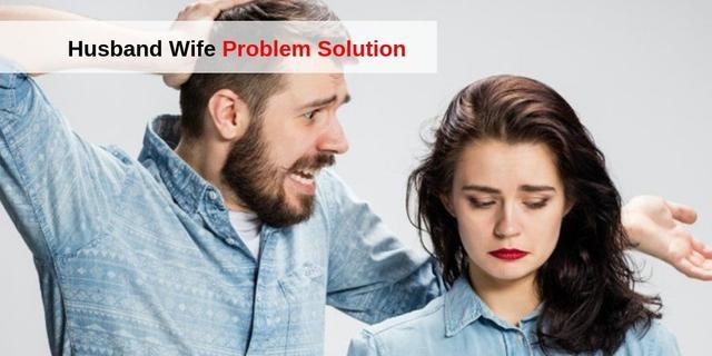 Husband Wife Problem Solution Love Astrologer Baba Ji Will