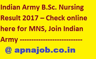 Mns Result 2017 | India Army Bsc Nursing Result 2017 - Health And