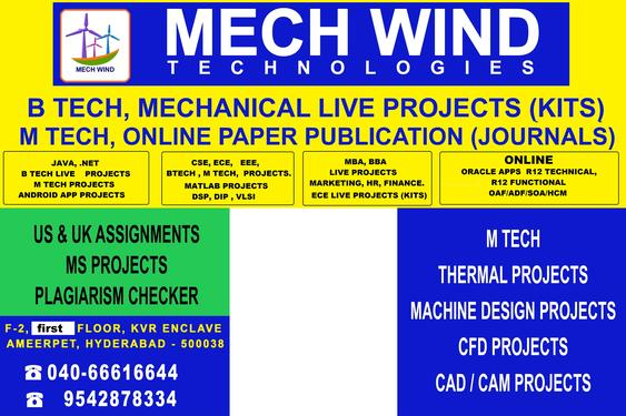 B TECH , MECHANICAL LIVE PROJECTS @ MECH WIND AMEERPET HYD