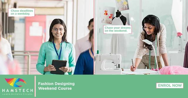 Enjoy Learning On Weekends Enrol In Hamstech Fashion Design Fashion Technology Course In Basheer Bagh Hyderabad Secunderabad Click In